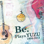 Be.Plays YUZU[1998-2011]